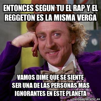 Meme Rap - meme willy wonka entonces segun tu el rap y el reggeton