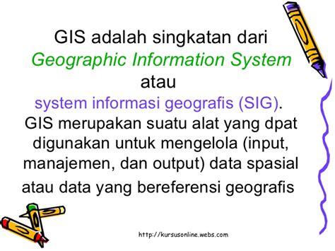 apa itu gis geographic information system kaskus pengantar sig