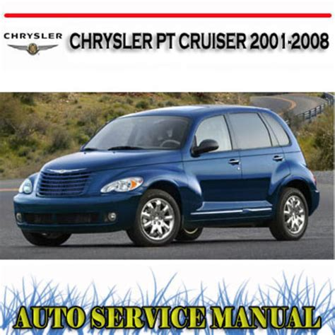 small engine repair manuals free download 2001 chrysler pt cruiser security system chrysler pt cruiser 2001 2008 workshop repair manual download man