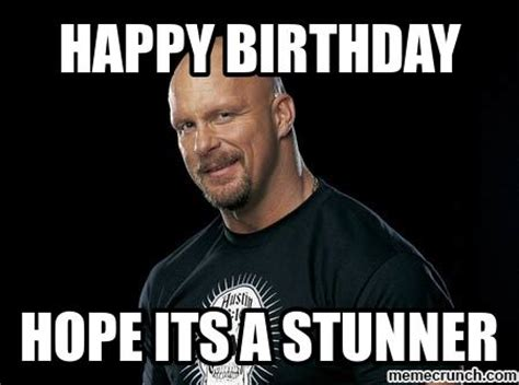 Stone Cold Meme - happy birthday