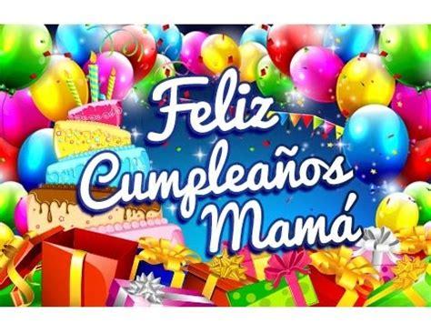 imagenes de feliz cumpleaños que se muevan feliz cumplea 241 os mam 225 palabras para un cumplea 241 os
