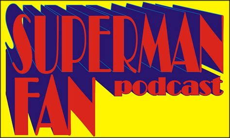 92 3 the fan listen the superman fan podcast listen via stitcher radio on demand