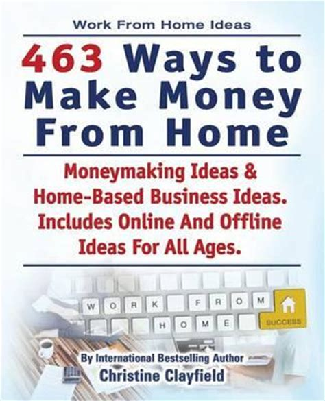 20 Ideas To Make Money Online - work from home ideas 463 ways to make money from home moneymaking ideas home based