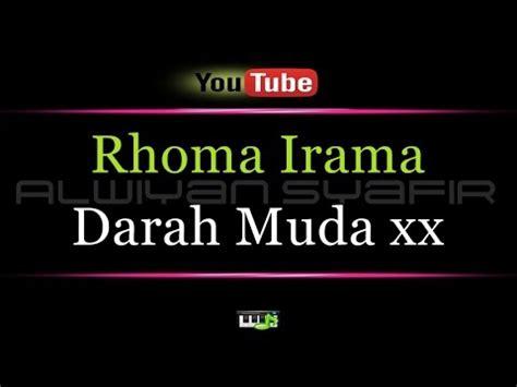 video film rhoma irama darah muda karaoke rhoma irama darah muda xx youtube