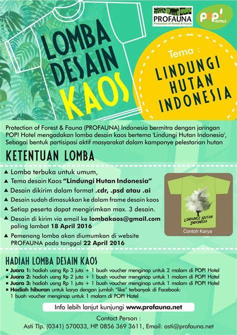 desain tema indonesia ayo ikuti lomba desain kaos tema lindungi hutan indonesia