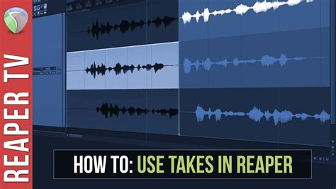 youtube tutorial reaper reaper tutorial how to use takes in reaper daw reaper tv