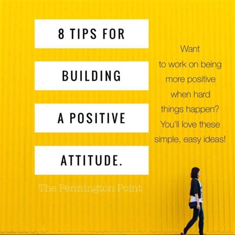 8 Tips For by 8 Tips For Building A Positive Attitude