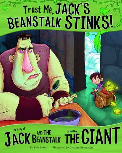 librarika trust me jack s beanstalk stinks the story of jack and the beanstalk as told by