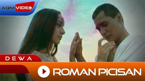 Free Download Mp3 Dewa 19 Roman Picisan New Version | dewa roman picisan official video doovi