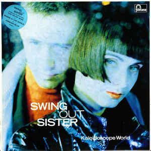 swing out sister complete swing out sister kaleidoscope world at discogs