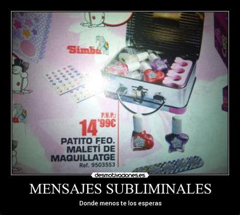 mensajes subliminales juguetes im 225 genes y carteles de subliminal pag 62 desmotivaciones