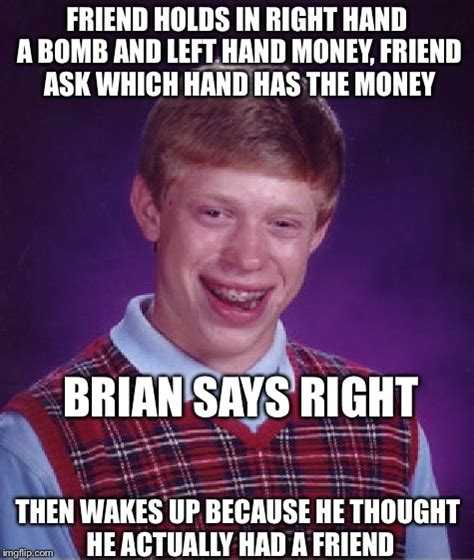 Bad Luck Brian Memes - bad luck brian meme imgflip