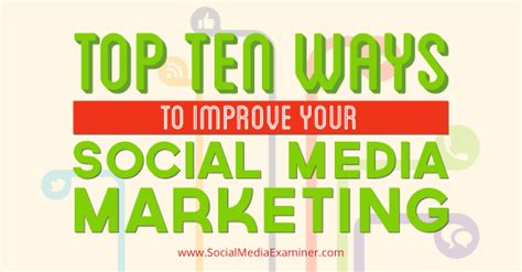 10 Ways To Improve Your Social by Top 10 Ways To Improve Your Social Media Marketing Social