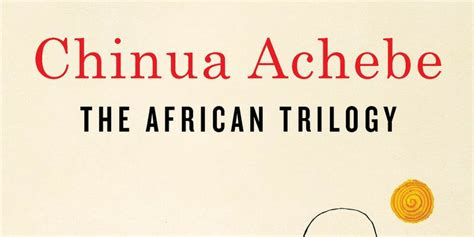 the african trilogy things 1841593273 read prof kwame anthony appiah s foreword to the new edition of achebe s trilogy brittle paper