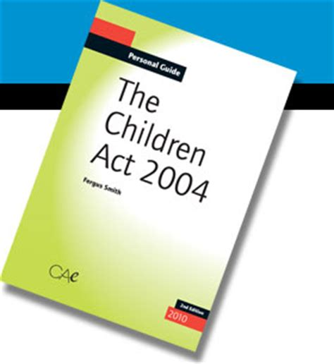 the children act children s act 2004 gills2014