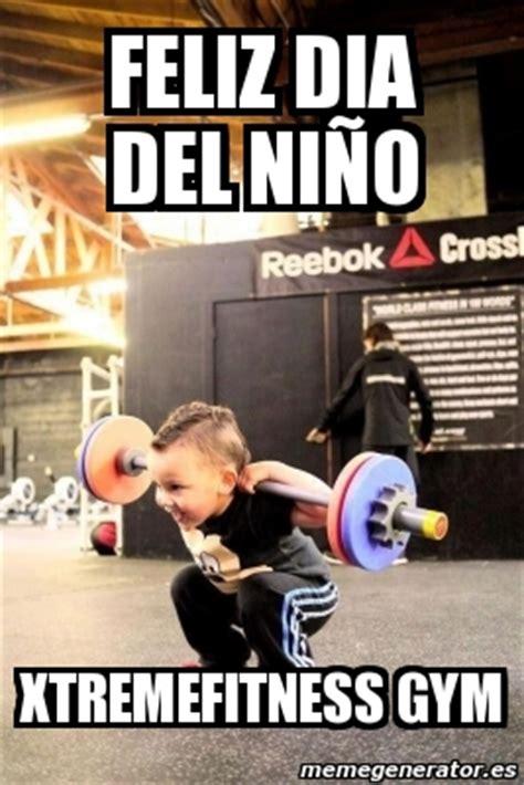 Memes Del Gym - meme personalizado feliz dia del ni 209 o xtremefitness gym