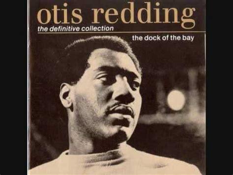 otis redding sittin on the dock of the bay lyrics youtube otis redding sitting on the dock of the bay youtube