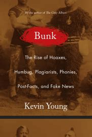 bunk the rise of hoaxes humbug plagiarists phonies post facts and news books kevin poetry and literary author speaker prh