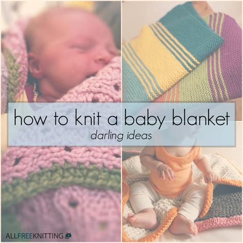 how to start knitting a blanket how to knit a baby blanket 16 ideas