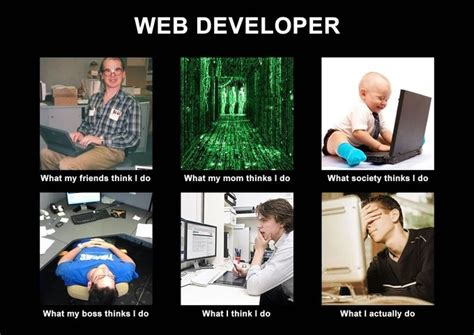 Web Memes - web developer what people think i do meme tracking