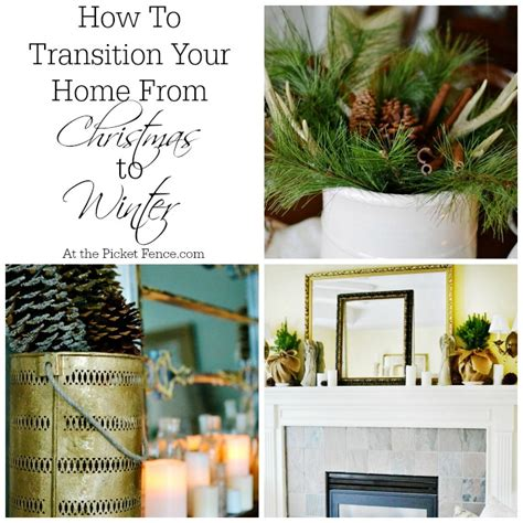 How To Decorate After by From To Winter Decorating At The Picket Fence