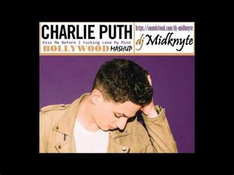 charlie puth kiss me before i lose my mind lyrics charlie puth kiss me before i f king lose my mind