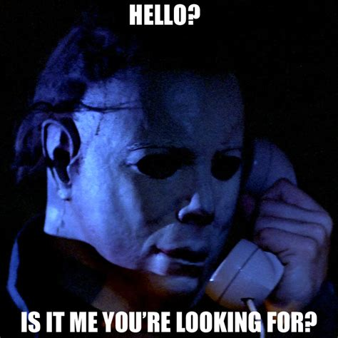 Michael Myers Memes - michael myers phone hello sq hello michael myers