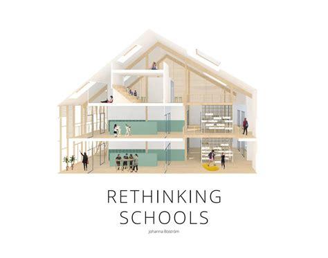 master thesis architecture rethinking schools master thesis architecture by johanna