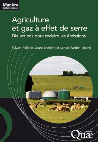 agriculture  gaz  effet de serre dix actions pour