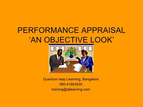 performance appraisal an objective look performance appraisal an objective look