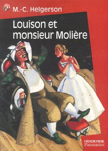 2081241951 louison et monsieur moliere louison et monsieur moli 232 re marie christine helgerson