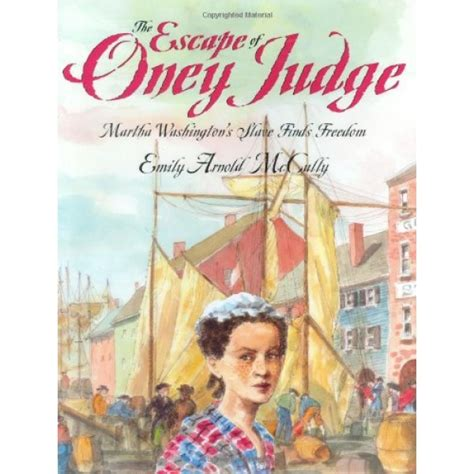oney my escape from slavery books the escape of oney judge martha washington s finds