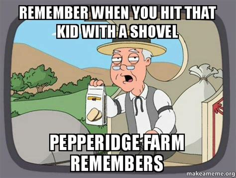 Pepperidge Farm Remembers Meme - pepperidge farm remembers meme