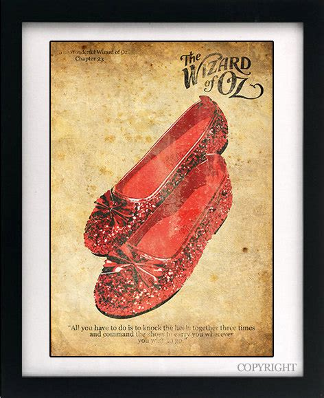 ruby slippers quote wizard of oz dorothy ruby silver slippers quote by