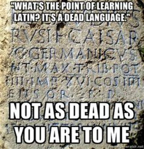 Latin Memes - promote latin on pinterest law students high schools