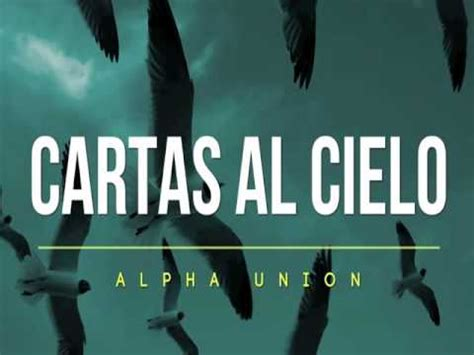 cartas al cielo carta al cielo alpha union youtube