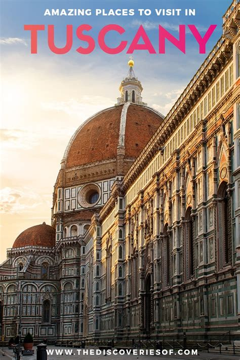 best places to visit in tuscany 7 unmissable places to visit in tuscany the discoveries of