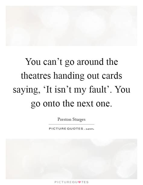 Go Onto The by You Can T Go Around The Theatres Handing Out Cards Saying
