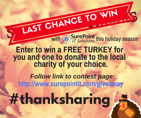 Last Chance To Win This by Last Chance To Win A Turkey Surepoint It Solutions