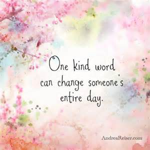 one word can change someone s entire day andrea reiser andrea reiser