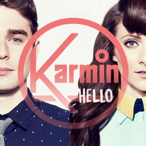 C K Hello hello karmin song