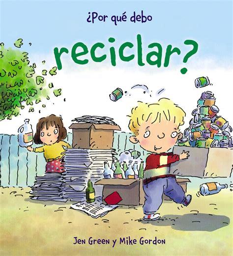 libro por que el planeta 191 por qu 233 debo reciclar anaya infantil y juvenil