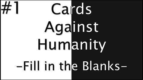 Blank Cards Against Humanity Template by Cards Against Humanity Fill In The Blanks Part 1 Jugs