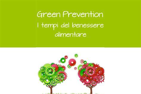 benessere alimentare green prevention i tempi benessere alimentare