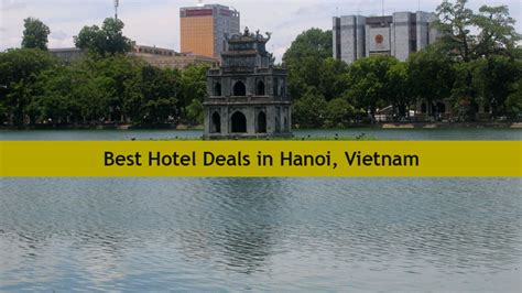 best hotel deal best hotel accommodation deals and discounts in hanoi