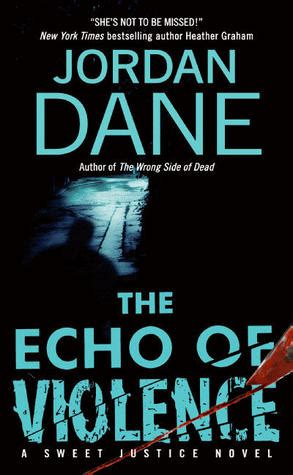 the echo of others books the echo of violence sweet justice 3 by dane