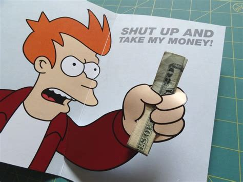 Shut Up And Take My Money Card Template by Futurama Meme Gift Card