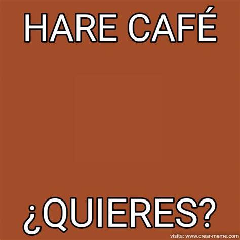 Meme Cafe - meme caf 233 memes en internet crear meme com