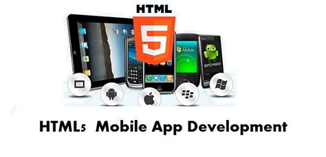 mobile development html5 the played by the html5 in the development of mobile