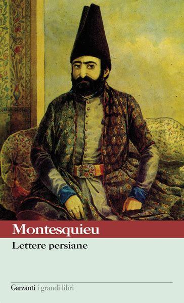 lettere persiane montesquieu lettere persiane di montesquieu nebelmeer